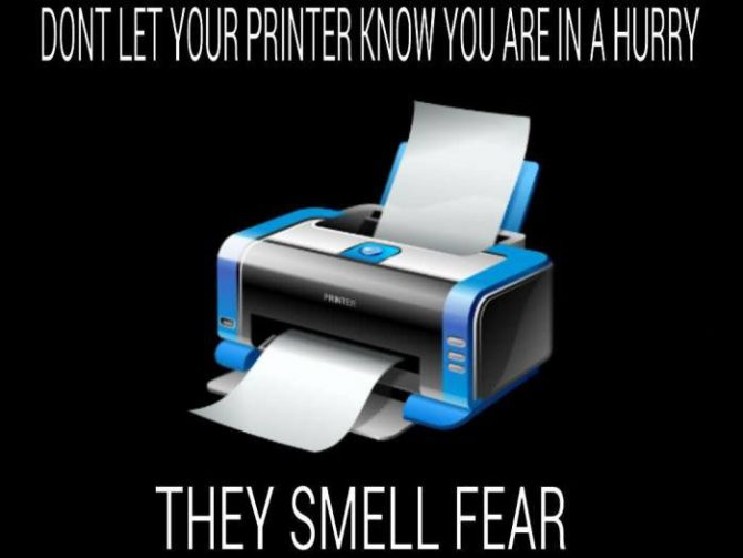 Don't let your printer know you are in a hurry