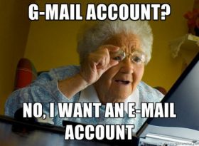 My grandma wanted an email account, so I made a gmail account for her. She didn't want that