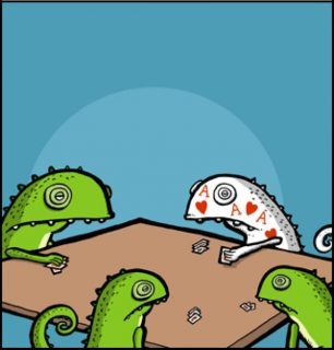 Chameleons are not good at poker