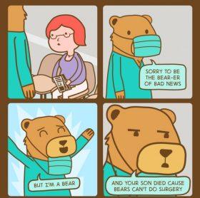 Bears can't do surgery.