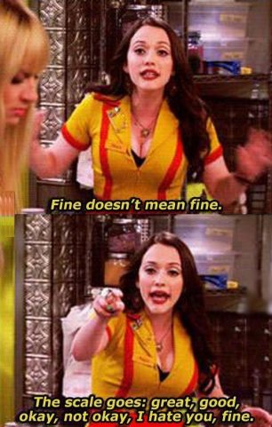 "When a girl says ""I'm fine"""