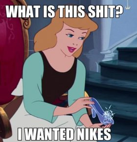 What Cinderella must have thought…