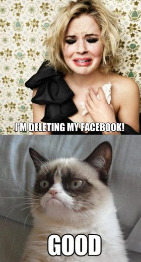 every time an annoying girl, posted a status about deleting her acount